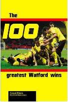 The 100 Greatest Watford Wins
