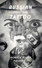 Russian Criminal Tattoo: Volume I