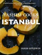 Yashim Cooks Istanbul: Culinary Adventures in the Ottoman Kitchen 2016