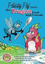 Felicity Fly Meets the Dragon Fruit and Friends: Pt.4