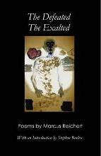 The Defeated, the Exalted: Poems by Marcus Reichert