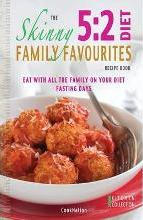 The Skinny 5:2 Diet Family Favourites Recipe Book