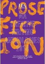 UEA Creative Writing Anthology Prose Fiction 2014