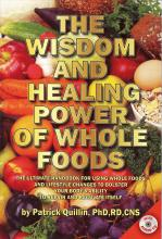 Wisdom and Healing Power of Whole Foods