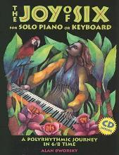 The Joy of Six for Solo Piano or Keyboard