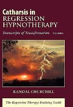 Catharsis in Regression Hypnotherapy, Volume II