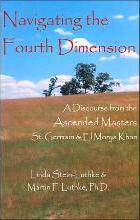 Navigating the Fourth Dimension: A Discourse from the Ascended Masters St. Germain & El Morya Khan
