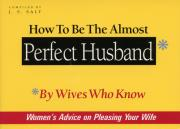 How to be the Almost Perfect Husband