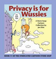 Privacy Is for Wussies