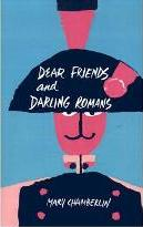 Dear Friends and Darling Romans