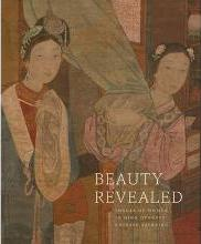 Beauty Revealed - Images of Women in Qing Dynasty Chinese Painting