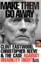 Make Them Go Away: Clint Eastwood, Christopher Reeve and the Case Against Disability Rights