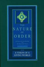 A Vision of a Living World: The Nature of Order: Book 3