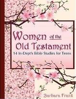 Women of the Old Testament: 14 In-depth Bible Studies for Teens with Mother-daughter Discussion Starters