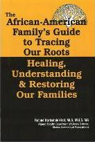 The African American Family's Guide to Tracing Our Roots