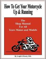 How to Get Your Motorcycle Up & Running