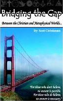 Bridging The Gap - Betwen the Christian and Metaphysical Worlds