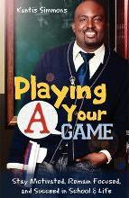 """Playing Your """"A"""" Game"""