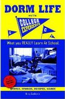 Dorm Life and the College Experience (What You Really Learn at School...)