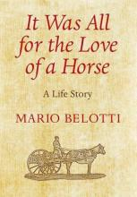 It Was All for the Love of a Horse