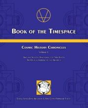 Book of the Timespace: Cosmic History Chronicles Volume V