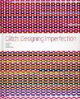 Glitch: Designing Imperfections