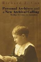 Personal Archives and a New Archival Calling