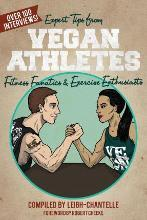 Expert Tips from Vegan Athletes, Fitness Fanatics and Exercise Enthusiasts
