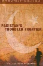 Pakistan's Troubled Frontier