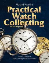 Practical Watch Collecting for the Beginner
