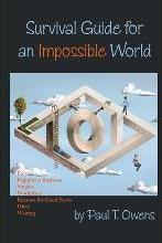 Survival Guide for an Impossible World