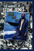 The Mandate of Stone Jones Never Give Up