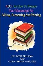 ABC's on How to Prepare Your Manuscript Forediting, Formatting and Printing
