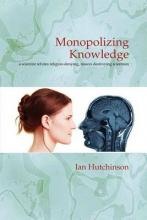 Monopolizing Knowledge