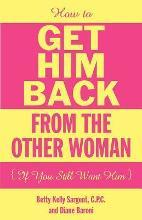 How to Get Him Back from the Other Woman If You Still Want Him