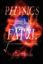 Physics Can Be Fatal