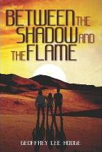 Between the Shadow and the Flame