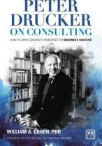 Peter Drucker on Consulting: How to Apply Drucker's Principles for Business Success 2016