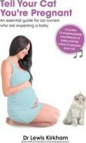 Tell Your Cat You're Pregnant