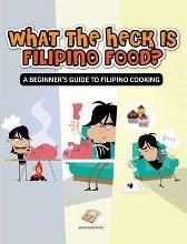 What The Heck Is Filipino Food? A Beginner's Guide to Filipino Cooking