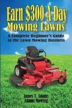 Earn $300 a Day Mowing Lawns
