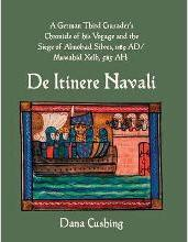 A German Third Crusader's Chronicle of His Voyage and the Siege of Almohad Silves, 1189 Ad / Muwahid Xelb, 585 Ah