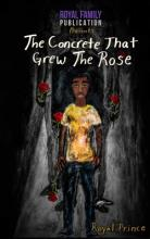 The Concrete That Grew the Rose