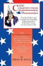 The Constitution 4 Dummmies  Your First Book to Read to Refresh Your Knowledge of the Greatest Laws of the Land, & How Our Government Works