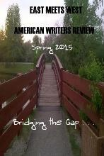 East Meets West American Writers Review Spring Edition 2015