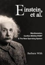 Einstein, Et. Al Manifestation, Conflict Revolution(r) and the New Operating System