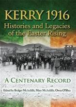 Kerry 1916: Histories and Legacies of the Easter Rising 1916