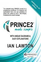 Prince2 Made Simple: With Unique Diagrams and Easy Explanations 2015