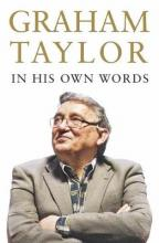 Graham Taylor In His Own Words