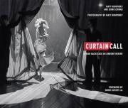 Curtain Call: A Year Backstage in London Theatre 2016